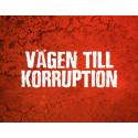 """Ordfront samarrangerar konferensen """"Vägen till korruption"""""""