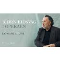 Bjørn Eidsvåg i Operaen