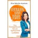 Vertrauen ist der Schlüssel zum Erfolg - Coaching-Rezepte von Wirtschaftspsychologin Eva Schulte-Austum
