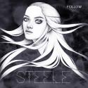 """Svenska STEELE släpper nya singeln """"Follow"""" den 27 juni"""
