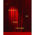 """Finissage och release av """"I huvudet på Frida Fjellman"""""""