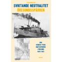 Sviktande neutralitet. Öresundsspärren. Ny bok!