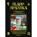 Slapp-spanska– en lättsam lärobok i latinamerikansk spanska.