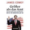 EX-FBI-Chef Comey kommt nach Berlin. Einzige öffentliche Veranstaltung am 19. Juni 2018
