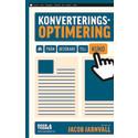 Konverteringsoptimering - en bok av Jacob Jarnvall