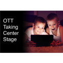 ​OTT Taking Center Stage