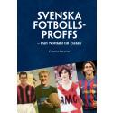 Ny bok om svensk fotbollhistoria: Svenska Fotbollsproffs - från Nordahl till Zlatan