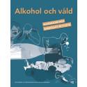 Ny rapport visar på täta samband mellan alkoholkonsumtion och våldsutveckling