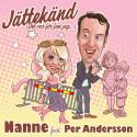 """Nanne Grönvall släpper singeln """"Jättekänd (Det var för fan jag...)"""" tillsammans med Per Andersson den 18 februari!"""