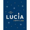 Lucia i nytt ljus av Lena Kättström Höök, Nordiska museets förlag. ISBN 978-91-7108-588-7
