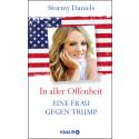 """Stormy Daniels veröffentlicht """"In aller Offenheit. Eine Frau gegen Trump"""" am 2. Oktober 2018 bei Knaur"""