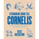 Lyssnarens guide till Cornelis: ny bok om 216 sånger av Cornelis Wreeswijk