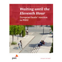 PwC's PSD2 Survey: Waiting until the eleventh hour