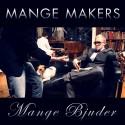 Mange Makers släpper nya singeln Mange Bjuder