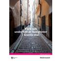 Rapport: Vård och underhåll av fastighter i Gamla stan