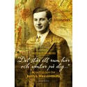 Raoul Wallenberg - den stora biografin