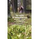 En skog av möjligheter. Om tidlös kunskapstörst och företagsamhet bland Sveriges alla träd. Ny bok!