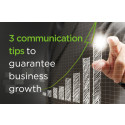 Three communication tips to guarantee business growth