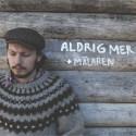 """Jens Hult är tillbaka med nya singeln """"Aldrig Mer"""""""