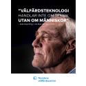 """Välfärdsteknologi handlar inte om teknik utan om människor"""" - tekniksprång i nordisk demensvård"""