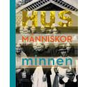 Hus, människor, minnen – en bok om länets historia genom våra byggnadsminnen