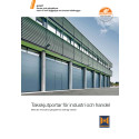 Takskjutportar för industri och handel - med den innovativa gångdörren med låg tröskel