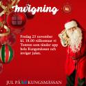 Invigning av Jul på Kungsmässan & Kvällsöppet!