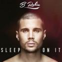 "B Robin har hittat soundet - nya singeln ""Sleep On It"" släpps idag"