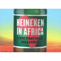 Heinekens metoder i Afrika avslørt – Norge må handle