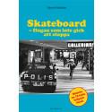 Skateboard - flugan som inte gick att stoppa