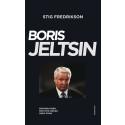 Boris Jeltsin. Reformatorn som inte nådde ända fram