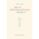 Lernfähig und entwicklungsoffen. Buch von Michaela Glöckler führt in die Anthroposophische Medizin ein