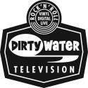 "Dirty Water Records launch ""Dirty Water Television"""