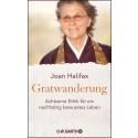 Gratwanderung: Das große Werk zur achtsamen Ethik von Joan Halifax