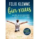 Nach draußen gehen, abschalten, bei sich ankommen - Die Rückkehr zu einem natürlichen Lebensstil mit Life-Coach Felix Klemme
