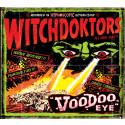 "Bomber Music Presents:  WitchDoktors, ""Voodoo Eye"" - New Album Release - UK Tour Dates"