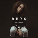 """Årets största stjärnskott Rhys släpper andra singeln """"Last Dance"""""""