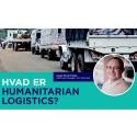 Hvad er Humanitarian Logistics?