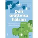 Den orättvisa hälsan Om socioekonomiska skillnader i hälsa och livslängd