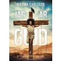 """Marika Carlsson - """"Jag är Gud"""" Affisch"""