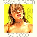 New Single - Rasmus Faber feat. OhHeyMy - So Good - Out June 8th.
