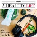 A Healthy Life -  Ny podd från Blueberry Lifestyle!