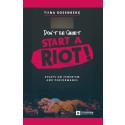 Don't be Quiet, Start a Riot! - ny bok av Tiina Rosenberg