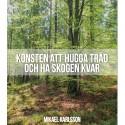 Hugg träd och bevara skogen – ny bok om framtidens skogsbruk