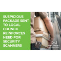 Suspicious package sent to local council reinforces need for security scanners