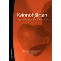 KVINNOHJÄRTAN! Ny bok av Karin Schenck-Gustafsson och Nina Johnston-Holmström.