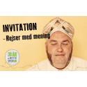 INVITATION - Rejser med mening. Kom til foredragsaften med masser af eventyr!
