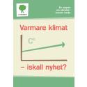Vi-skogens rapport Varmare klimat - iskall nyhet