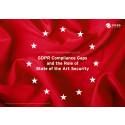 GDPR compliance gaps and the role of State of the Art Security - ny rapport om europeiska företags beredskap för GDPR