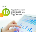 Get 10 smart strategies for transforming Big Data into big value in this Qlik e-book